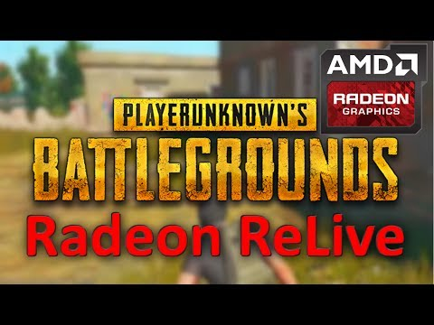 [TUTORIAL] How to Record Battlegrounds with AMD ReLive (PlayerUnknown's Battlegrounds Gameplay)