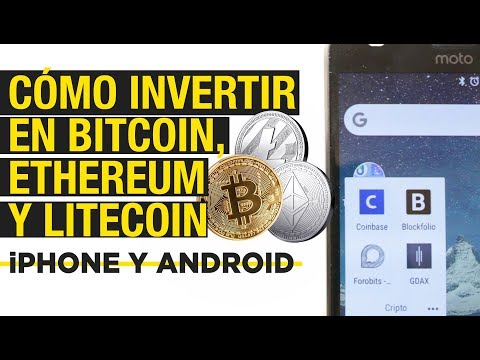 Cómo invertir en Bitcoin, Litecoin o Ethereum desde Android o iPhone