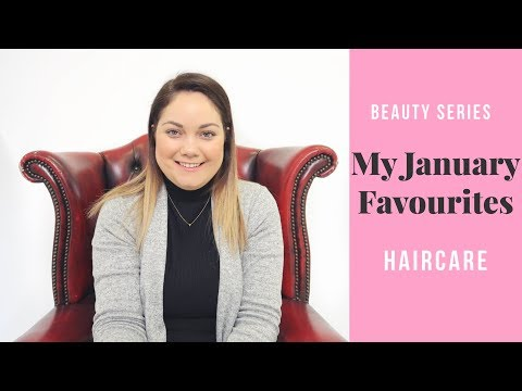 My January Favourites 2018 | Haircare | Faces By Grace
