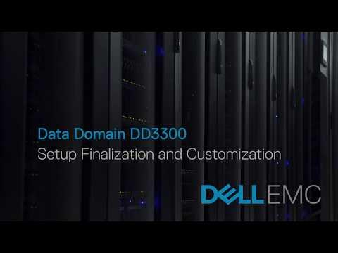 Data Domain DD3300 - Setup Finalization and Customization
