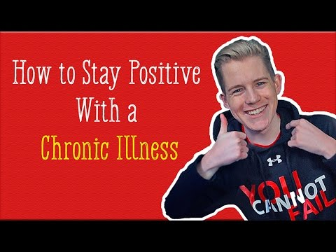 How To Stay Positive With a Chronic Illness