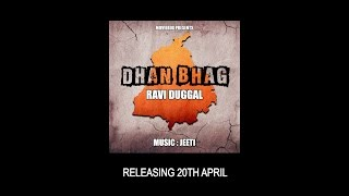 DHAN BHAG - OFFICIAL TEASER - RAVI DUGGAL MUSIC BY JEETI (2017)