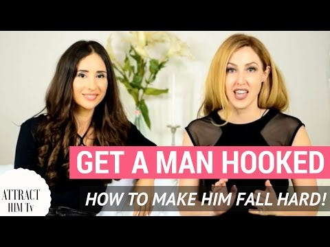 GET HIM HOOKED: How to make Men fall hard for you!! With Giordana Toccaceli & Megan Weks