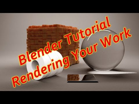 Blender - Rendering your work