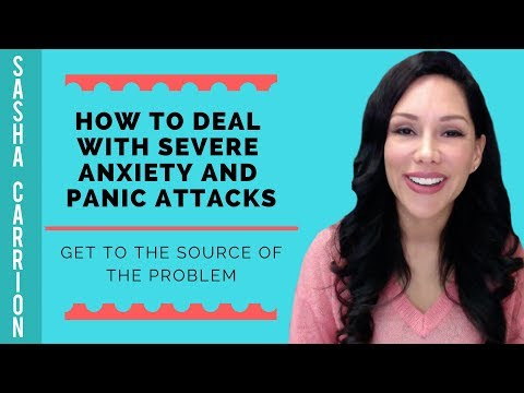 Deal With Severe Anxiety & Panic Attacks: Get To The Source Of The Problem