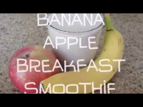HOW TO MAKE BANANA APPLE BREAKFAST SMOOTHIE