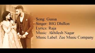 """Gussa"" Full Song With Lyrics ▪ BIG Dhillon ▪ Raja ▪ Akhilesh Nagar"
