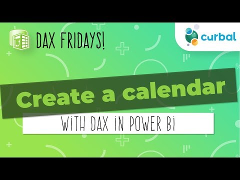 DAX Fridays! #2: Create a calendar with DAX in Power BI.