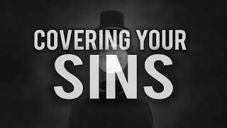 BENEFITS OF COVERING SINS (POWERFUL)