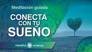 MEDITACIÓN GUIADA: CONECTA CON TU SUEÑO  MINDFUL SCIENCE
