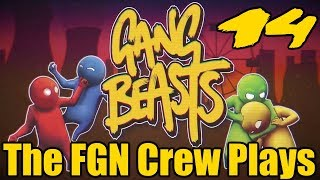 The FGN Crew Plays: Gang Beasts #14 - It