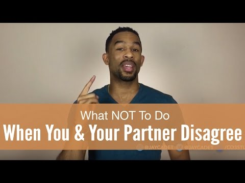 What NOT To Do When You and Your Partner Disagree
