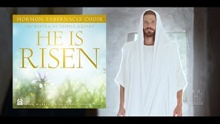 He Is Risen (music Video) - Mormon Tabernacle Choir
