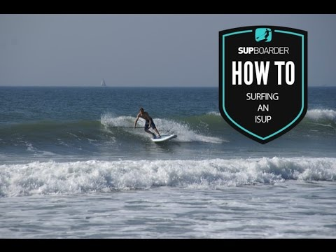 Surfing an iSUP / How to SUP Videos