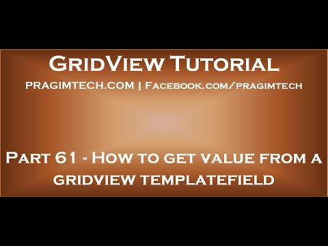 Part 61    How to get value from a gridview templatefield