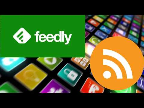 Using FEEDLY for RSS Feeds