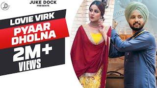 PYAAR DHOLNA  (Full Song) Lovie Virk   Latest Punjabi Songs 2017   JUKE DOCK