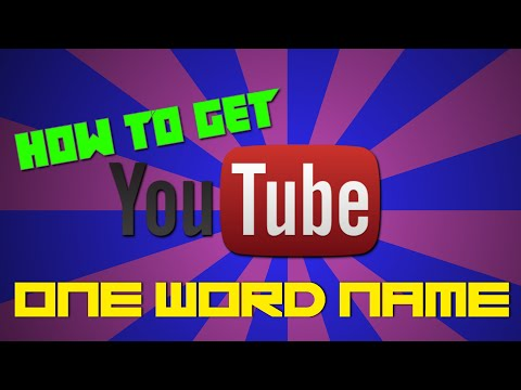 [HOW-TO] Get a One Word Name for Youtube/Google+! (Working 2017!)