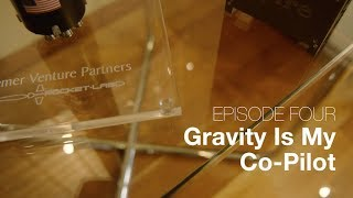 Ep 04 - Gravity Is My Co-Pilot