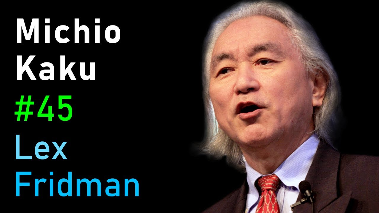 Michio Kaku: Future of Humans, Aliens, Space Travel & Physics | Lex Fridman Podcast #45