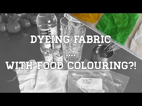DYEING FABRIC ... WITH FOOD COLOURING?!
