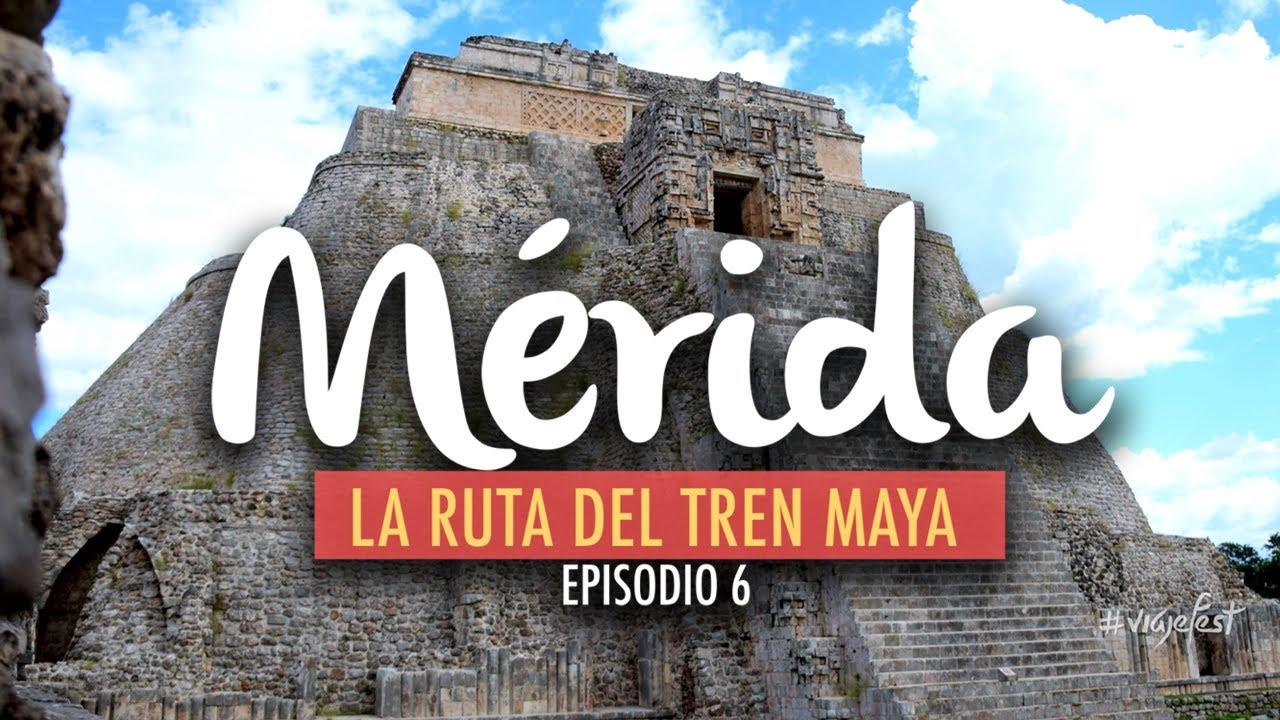 Mérida en la ruta del Tren Maya   Ep 6