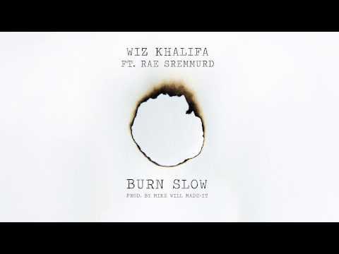 Wiz Khalifa - Burn Slow ft. Rae Sremmurd [Official Audio]