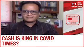 Cash is king in COVID times?   Abhay Agarwal of Piper Serica PMS speaks to ET Now