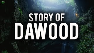 STORY OF DAWOOD (AS)