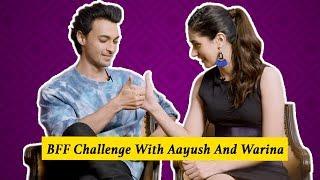 BFF Challenge With Aayush Sharma And Warina Hussain | Loveratri