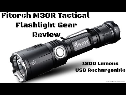 Fitorch M30R 1800 Lumen Tactical Flashlight Gear Review