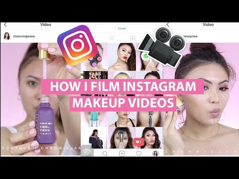 How To Film & Edit Instagram Makeup Videos