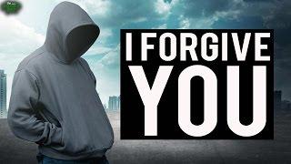 """""""I Forgive You"""""""