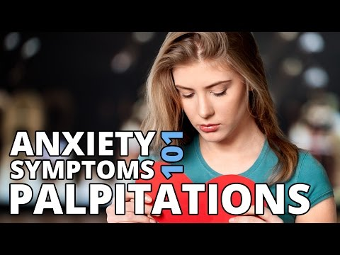 Heart Palpitations, Flutters or Missed Beats - Anxiety Symptoms 101