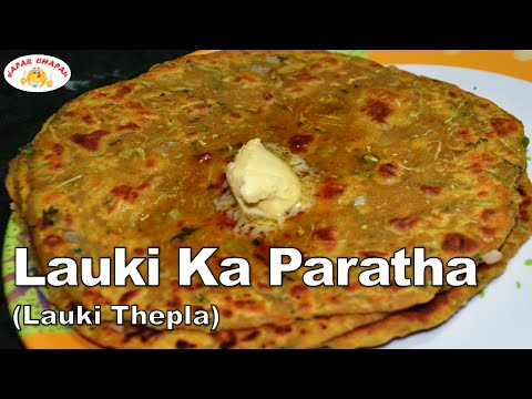 Lauki Ka Paratha (Thepla) |  Easy Recipe | Dr. Stuti's Kitchen | Gapar Chapar