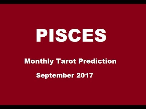 Pisces Monthly Reading, Sep'17 Tarot Prediction