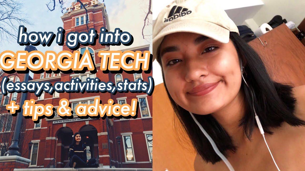 how i got into georgia tech (my stats, essays, ecs, & college advice!)