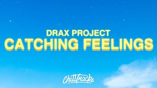 Drax Project – Catching Feelings (Lyrics) ft. Six60