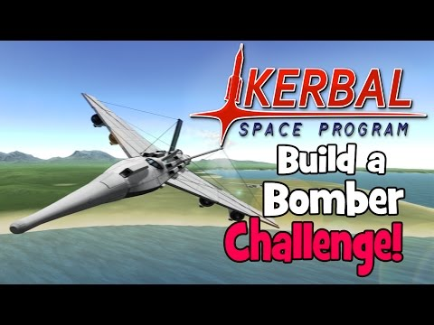 Kerbal Space Program! | Building a Bomber Challenge!