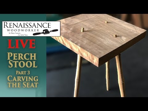 LIVE Perch Stool Part 3: Carving the Seat