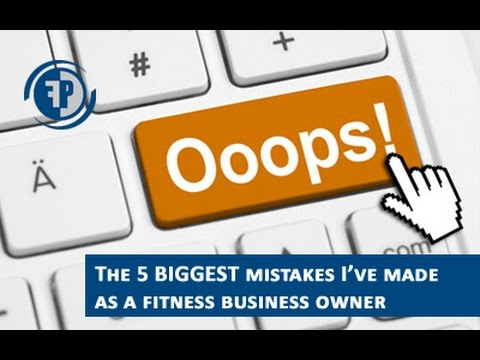The 5 Biggest Mistakes I've made as a Fitness Business Owner