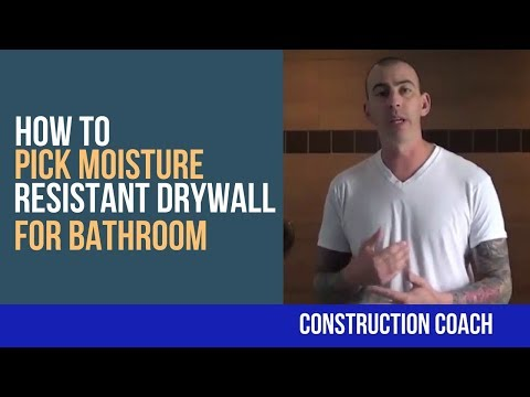 How to pick Moisture Resistant Drywall For Bathroom