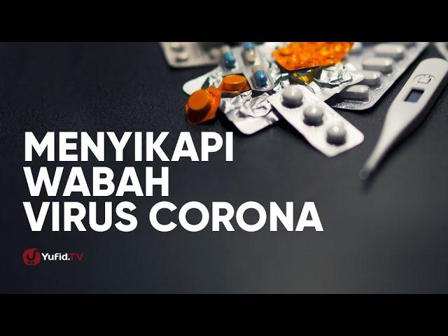 Khutbah Jumat - Menyikapi Wabah Virus Corona - Ustadz Abdullah Zaen, Lc., MA.
