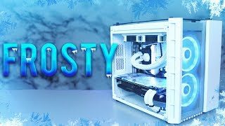 Frosty PC - Time Lapse Build
