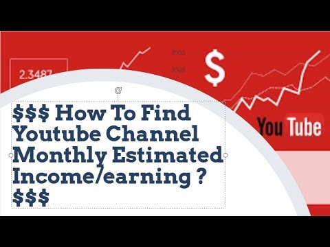 🤑🤑🤑 $$$ How To Find Youtube Channel Monthly Estimated Income/Earning ? $$$ 🤑🤑🤑