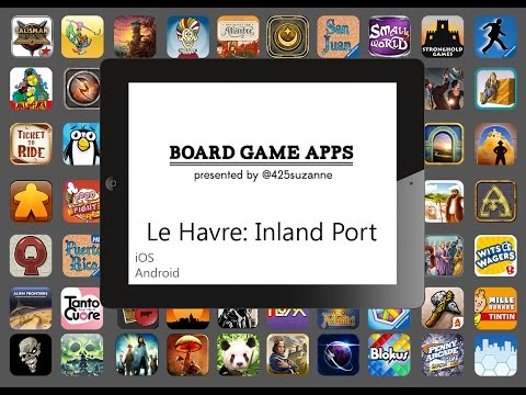 Board Game Apps in 2 Mins - Le Havre Inland Port