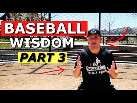 Baseball Wisdom I Wish I Knew As A Younger Baseball Player! (PART 3)