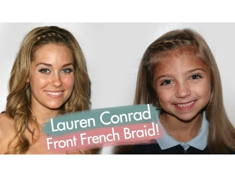 Front French Braid | Lauren Conrad Hairstyles | Cute Girls Hairstyles