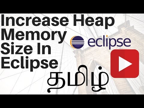 TAMIL HOW TO INCREASE ECLIPSE HEAP MEMORY SIZE DEMO