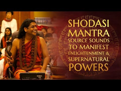 Shodasi Mantra - 16 Source Sounds to Manifest Enlightenment & Supernatural Powers